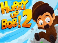 Hurry Up Bob 2
